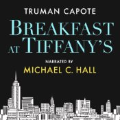 Breakfast at Tiffany's Audiobook narrated by Michael C. Hall